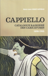 """CAPPIELLO Catalogue raisonné des caricatures 1898-1905"" par Marie-Laure Soulié-Cappiello - Sillages, 2011"