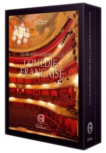 """""""La grande Histoire de la Comédie-Française"""" par H.Tierchant et G.Watelet - Télémaque 2011"""