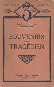 """""""SOUVENIRS D'UN TRAGEDIEN"""" par Mounet-Sully - Ed. Pierre Lafitte 1911"""