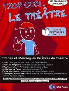 TROP COOL LE THEATRE - Tirades et Monolgues Célèbres © EPONYMES 2010