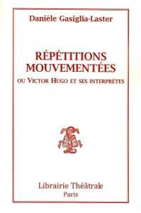 REPETITIONS MOUVEMENTEES - Comédie de Danièle Gasiglia-Laster (Publication)