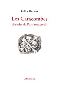 Les Catacombes - Gilles Thomas (Le Passage - 2015)